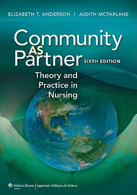 Community as partner: theory and practice in nursing Sixth Edition